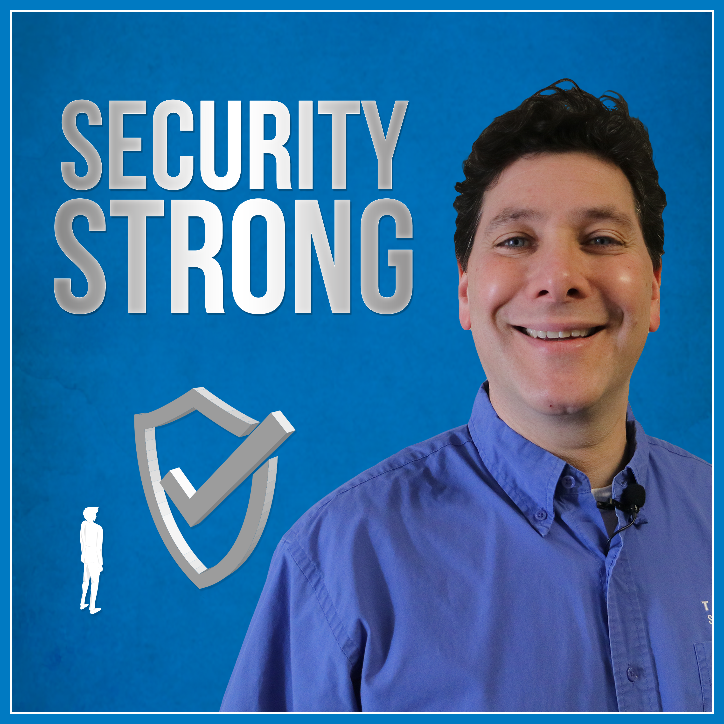 Security Strong Podcast